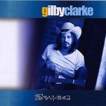 Gilby Clarke - Swag (cd Novo - Lacrado)