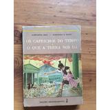 Livro: Os Caprichos Do Tempo, O Que A Terra Nos Dar. - Marya