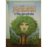 Livro Madru O Filho Das Estrelas - Frederik Hetmann