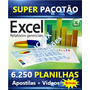 6250 Planilhas Excel + Videos E Apostilas - Download !!