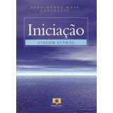 Iniciação Viagem Astral - João Nunes Maia, Lancelin