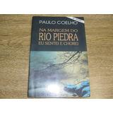 Livro: Na Margem Do Rio Piedra Eu Sentei E Chorei