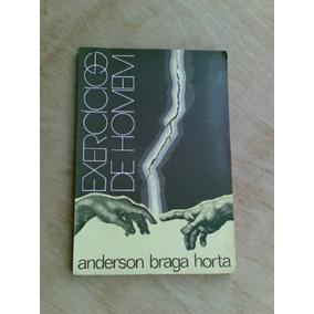 Livro - Exercícios Do Homem - Anderson Braga Horta - Poesia