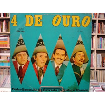 Lp - 4 De Ouro - Pedro Bento, Zé Da Estrada, Celinho E Ramon
