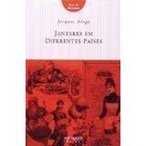 Livro Jantares Em Diferentes Países Jacques Arago