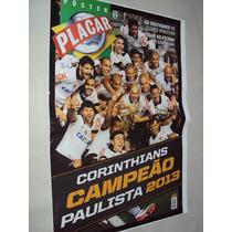 Revista Poster Corinthians Campeão Paulista 2013 Placar