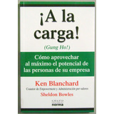 ¡ A La Carga ! Gung Ho - Ken Blanchard - Norma