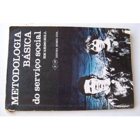Metodologia Basica Do Serviço Social - Ricardo Hill