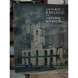 Anuario Edilicio Ex Anuario Municipal 1940-1941 Buenos Aires