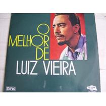 Luiz Vieira, O Melhor De.- Frete 23,00 R$