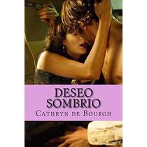 Libro Deseo Sombrio: Romance Erotico Contemporaneo - Nuevo