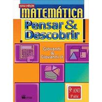 Matemática Pensar E Descobrir 8ª Série - Giovanni - 2005