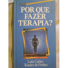 Por Que Fazer Terapia? Luiz Carlos Teixeira De Freitas Viv