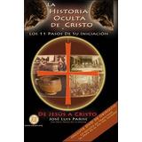 La Historia Oculta De Cristo Libro + Dvd - Jose Luis Parise