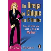 Revista Do Brega Ao Chique Em 15 Minutos. Elycia Rubin