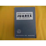 Antiguo Libro Juarez El Impasible 1960.