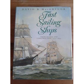Navios Rápidos A Vela - Fast Sailing Ships