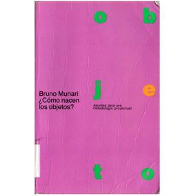 Libro: Como Nacen Los Objetos - Bruno Munari - Pdf