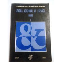 Lengua Adicional Al Español I (ingles) Dgeti
