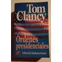 Tom Clancy - Ordenes Presidenciales - Editorial Sudamericana