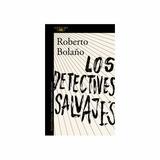 Libro Los Detectives Salvajes Roberto Bolaño Nuevo