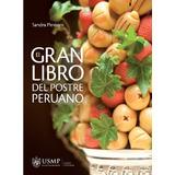 Sandra Plevisani Gran Libro Del Postre Peruano