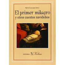El Primer Milagro Y Otros Cuentos Navideños (in Envío Gratis