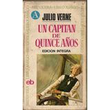 Un Capitan De Quince Años - Julio Verne - Edit. Bruguera