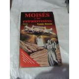 Libro Moises Y Los Extraterrestres , Tomas Doreste , 215 Pag