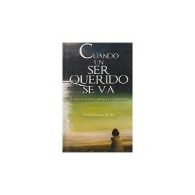Libro Cuando Un Ser Querido Se Va -206 *cj