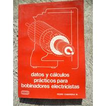 Datos Y Calculos Practicos Para Bobinadores Electricistas