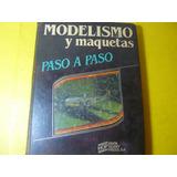 Libro Modelismo Y Maquetas Paso A Paso Vol. 1 Hobby 1984