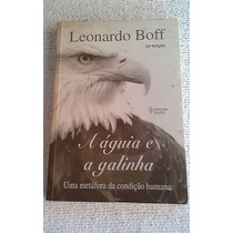 * A Aguia E A Galinha - Leonardo Boff - Livro