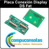 Placa De Conexión Pantalla Lcd Display Nintendo Ds Fat