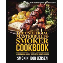 Libro The Unofficial Masterbuilt Smoker Cookbook: A Bbq Smok