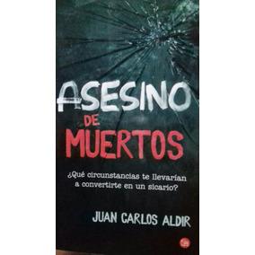 Asesino De Muertos, Juan Carlos Aldir, Ed. Punto De Lectura