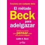 Metodo Beck Para Adelgazar; Judith Beck Envío Gratis