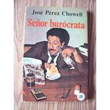 Señor Burocrata-aut-josé Pérez Chowell-edi-universo-maa