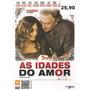 Dvd Filme - As Idades Do Amor (dublado/legendado/lacrado)