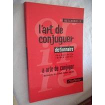 * Livro - L Art De Conjugher - Dicionario Francês