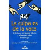 Colección Autoayuda - La Culpa Es De La Vaca - 4 Libros Pdf