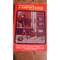 Manual Practico De Carpinteria , Año 1980