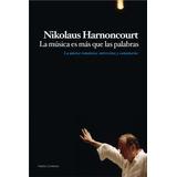 Nikolaus Harnoncourt La Música Es Más Que Palabras Paidós