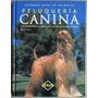 Libro: Guia De Aseo Y Peluquería Canina - 170 Razas - Lexus