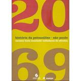 História Da Psicanálise: São Paulo - 1920-1969 Fte.grátis