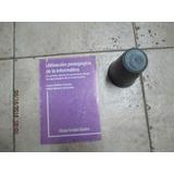 Utilización Pedagógica De La Informática - Irurzun Schuster