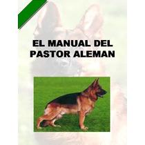Manual Del Pastor Aleman + Regalos Conoce A Tu Mejor Amigo ¡