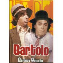 Bartolo / Enrique Guzman Y Roberto Flaco Guzman