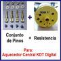 Conjunto Pinos + Resistencia Aquecedor Central Digital Kdt