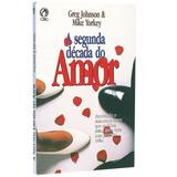Livro A Segunda Década Do Amor / Greg Johnson & Mike Yorkey